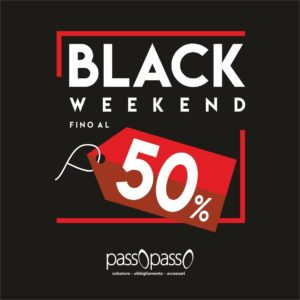 PASSO PASSO – Black weekend