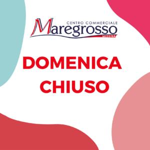 CENTRO MAREGROSSO: DOMENICA CHIUSO!